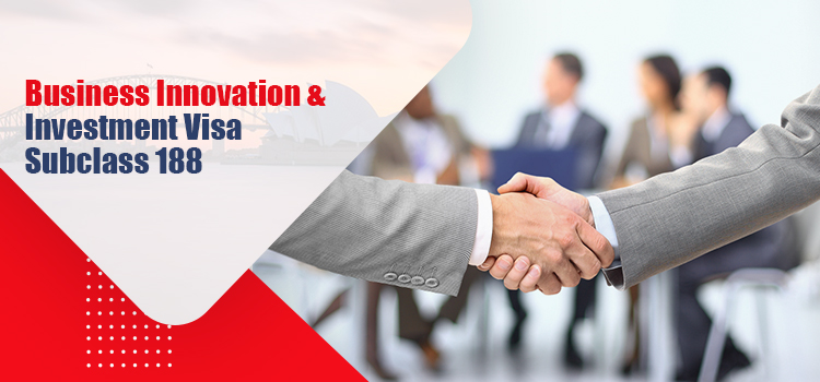 Business Innovation and Investment (Provisional) Visa (Subclass 188)