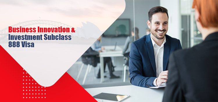 Business Innovation and Investment Subclass 888 Visa