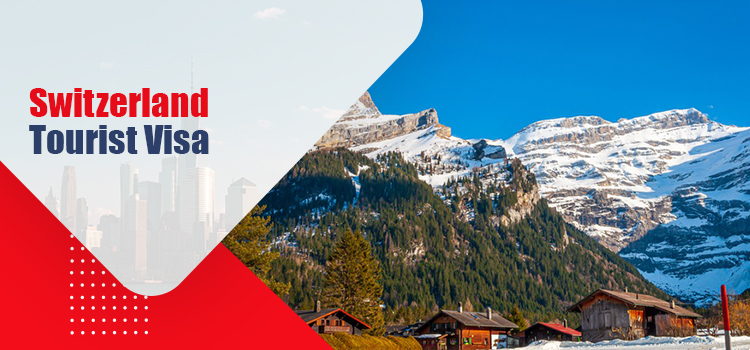 Switzerland Tourist Visa