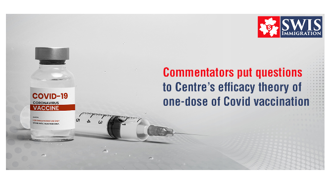 Commentators put questions to Centre's efficacy theory of single-dose Covid vaccination